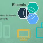 Bluemix: Introduced by IBM for Mobile App Security