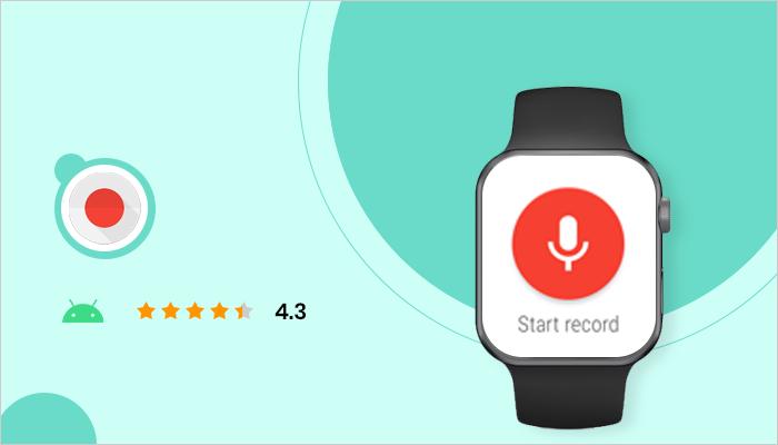 Wear Audio Recorder - Best App For Smartwatch