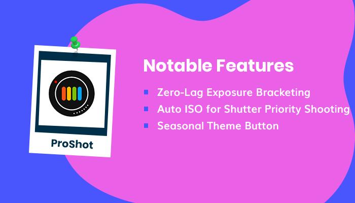 ProShot Features
