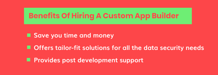 Benefits Of Hiring A Custom App Builder