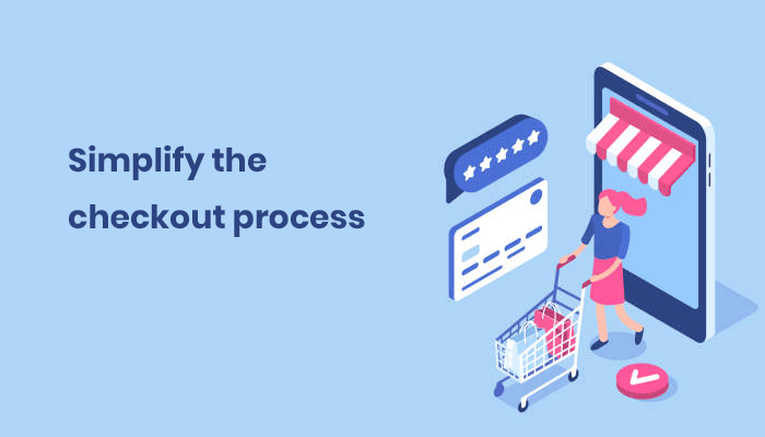 Simplify the checkout process