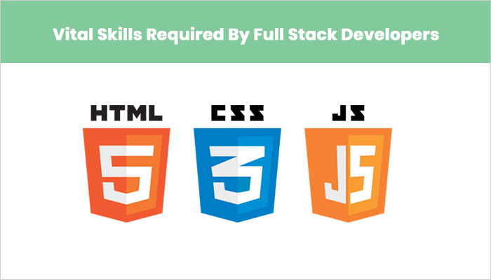 Vital Skills Required By Full Stack Developers