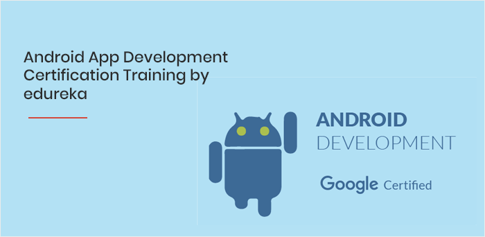 Android App Development Certification Training by edureka