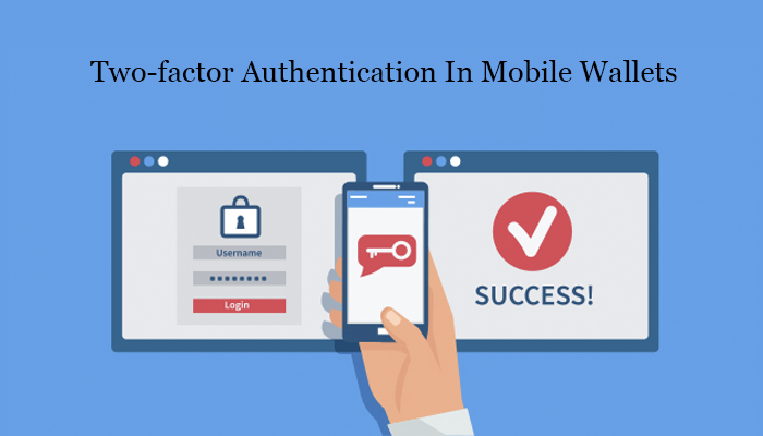 Two-factor Authentication In Mobile Wallets