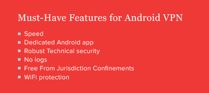 Must-Have Features for Android VPN