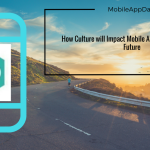 How Culture will Impact Mobile App Marketers in the Future ?